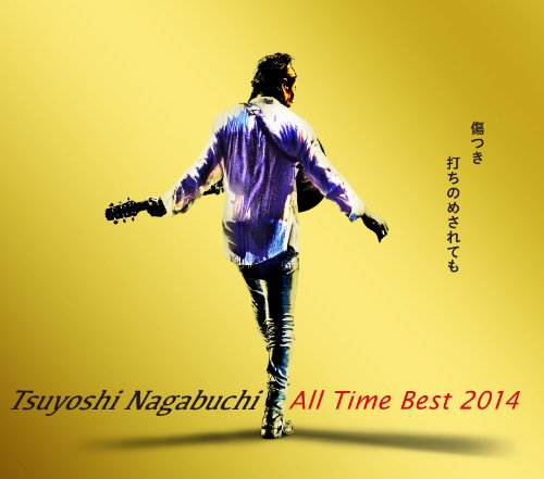 TSUYOSHI NAGABUCHI ALL TIME BEST 2014 KIZUTSUKI UCHINOMESARETEMO, NAGABUCHI TSUYOSHI.(4CD+DVD+booklet)(ltd.package)(ltd.)