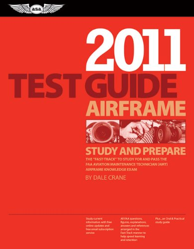 Airframe Test Guide 2011: The Fast-Track to Study for and...