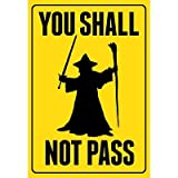 (13x19) You Shall Not Pass Sign Movie Poster