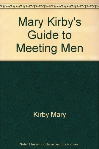 Mary Kirby's guide to meeting men PDF