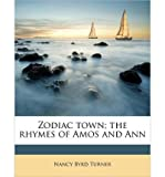 Zodiac Town; The Rhymes of Amos and Ann (Paperback) - Common