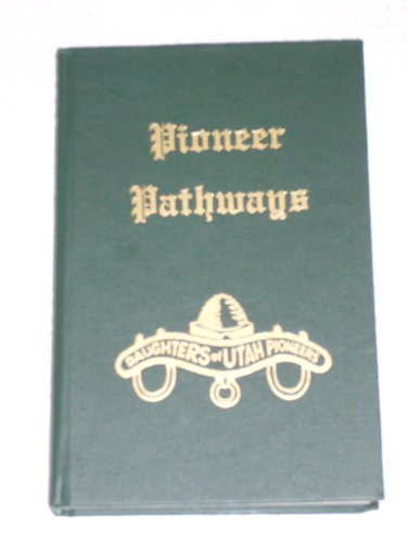Pioneer Pathways (Volume 9), DAUGHTERS OF UTAH PIONEERS