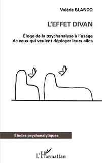 L'effet divan : éloge de la psychanalyse à l'usage de ceux qui veulent déployer leurs ailes