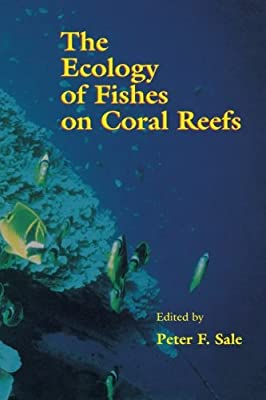 The Ecology of Fishes on Coral Reefs