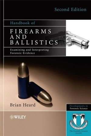 Handbook of Firearms and Ballistics: Examining and...
