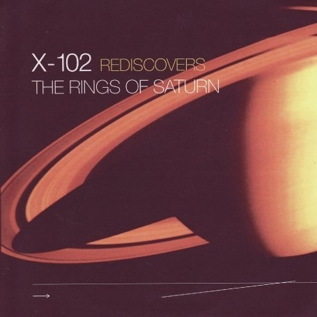 102 - X-102 Rediscovers The Rings of Saturn - Zortam Music