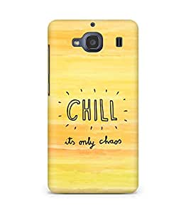 AMEZ chill its only chaos Back Cover For Xiaomi Redmi 2S