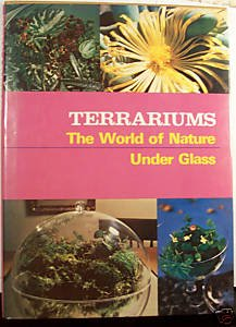 Terrariums: the world of nature under glass