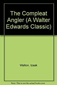 The Compleat Angler (A Walter Edwards Classic) from Walter Edwards