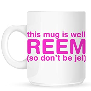This Mug Is Well Reem Mug