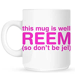 This Mug Is Well Reem Mug
