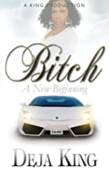 Bitch A New Beginning (Bitch Series)