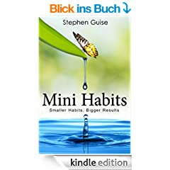 Mini Habits: Smaller Habits, Bigger Results (English Edition)