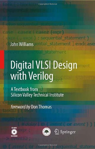 Digital VLSI Design with Verilog: A Textbook from Silicon Valley Technical Institute