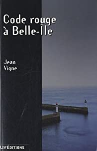 Code rouge à Belle-Île par Jean Vigne