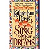 Sing to Me of Dreams (0671683144) by Kathryn Lynn Davis