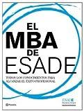 El MBA de ESADE: Todos los conocimientos para alcanzar el �xito profesional