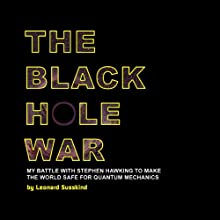 The Black Hole War: My Battle to Make the World Safe for Quantum Mechanics (       UNABRIDGED) by Leonard Susskind Narrated by Ray Porter