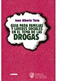 img - for GUIA PARA FAMILIAS Y LIDERES SOCIALES EN EL TEMA DE LAS DROGAS. EL PRECIO ES EN DOLARES book / textbook / text book
