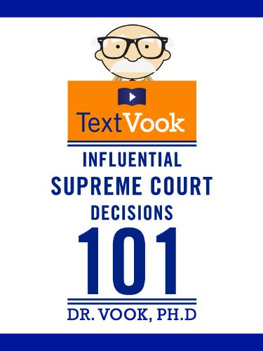 Influential Supreme Court Decisions 101: The TextVook