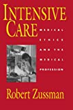 Intensive Care: Medical Ethics and the Medical Profession