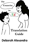 The Counselor to Kid Translation Guide
