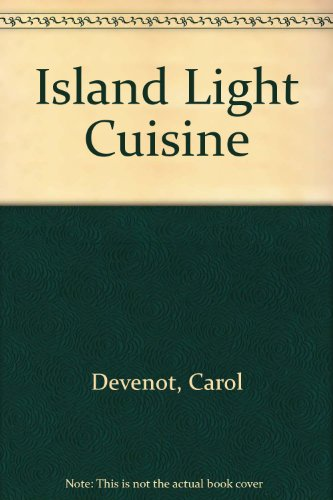 Island Light Cuisine by Carol Devenot