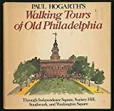 Paul Hogarth's walking tours of old Philadelphia: Through Independence Square, Society Hill, Southwark, and Washington Square (0517523841) by Hogarth, Paul