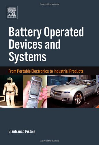Battery Operated Devices And Systems: From Portable Electronics To Industrial Products