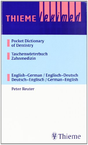 Taschenwörterbuch Zahnmedizin / Pocket Dictionary of Dentistry: Deutsch - Englisch / Englisch - Deutsch: English-German, German-English (Thieme Leximed)