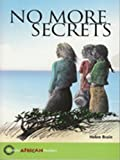 img - for No More Secrets (Hodder African Readers) book / textbook / text book