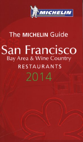 MICHELIN Guide San Francisco Bay Area & Wine Country 2014: Restaurants (Michelin Guide/Michelin)
