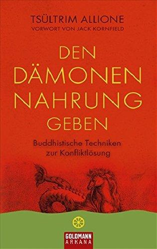 Den Dämonen Nahrung geben: Buddhistische Techniken zur Konfliktlösung - UT2: Vorwort von Jack Kornfield