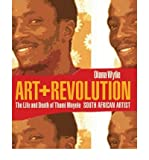 img - for Art + Revolution: The Life and Death of Thami Mnyele, South African Artist (Reconsiderations in Southern African History) (Paperback) - Common book / textbook / text book