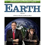 The Daily Show with Jon Stewart Presents Earth (The Book): A Visitors Guide to the Human Race [Hardcover]