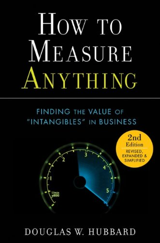 How to Measure Anything: Finding the Value of Intangibles...