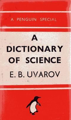 Dictionary of Science, The Penguin: Revised Edition (Reference Books), Uvarov, E. Boris
