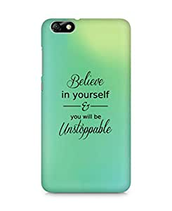 AMEZ believe in yourself and you will be unstoppable Back Cover For Huawei Honor 4X