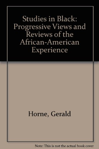 Studies in Black: Progressive Views and Reviews of the African-American Experience