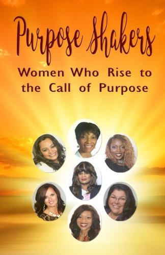 purpose-shakers-women-who-rise-to-the-call-of-purpose