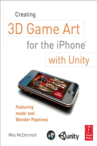 Wes McDermott - Creating 3D Game Art for the iPhone with Unity: Featuring modo and Blender pipelines (Portuguese Edition)