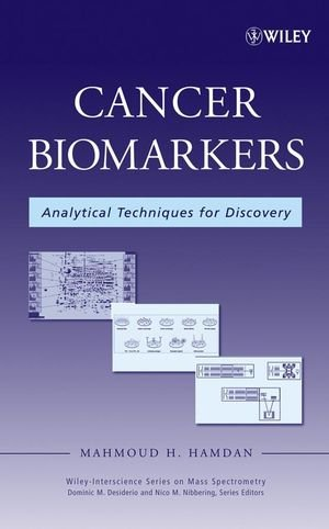 Cancer Biomarkers: Analytical Techniques For Discovery