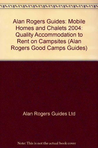 alan-rogers-guides-mobile-homes-and-chalets-2004-quality-accommodation-to-rent-on-campsites