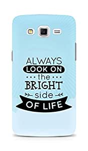 AMEZ Always look on the Bright Side of Life Back Cover For Samsung Galaxy Grand Max