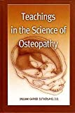 TEACHINGS IN THE SCIENCE OF OSTEOPATHY