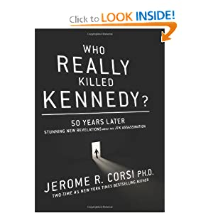 Who Really Killed Kennedy?: 50 Years Later: Stunning New Revelations About the JFK Assassination by Jerome Corsi