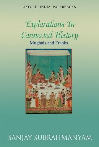 Mughals and Franks: Explorations in Connected History
