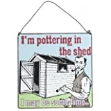 """""""Pottering In The Shed"""" Metal Sign"""