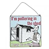 Pottering In The Shed Metal Wall Sign