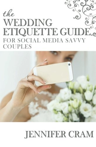 The Wedding Etiquette Guide for Social Media Savvy Couples (Something Different Wedding Guides)